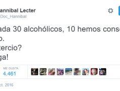 De cada 30 alcohólicos, 10 hemos conseguido dejarlo…by @Doc_Hannibal